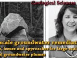 SEMINAR: November 13th 2013 – Large scale groundwater remediation – examples, issues and approaches for large-scale industrial groundwater plumes – Margaret Eggers