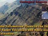 SEMINAR ON DEMAND: Role of the Yellowstone Plume in the Initiation of Flood Basalt Volcanism and Basin and Range Extension – Vic Camp