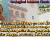 THESIS DEFENSE: Rachel Errthum – Effects of translocated clays on saprock mass balance, REE, and A-CN-K linear compositional trends, Santa Margarita Ecological Reserve, Peninsular Ranges, southern California, USA