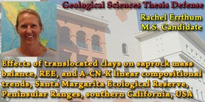 THESIS ON DEMAND:  Rachel Errthum – Effects of translocated clays on saprock mass balance, REE, and A-CN-K linear compositional trends, Santa Margarita Ecological Reserve, Peninsular Ranges, southern California, USA
