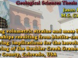 THESIS ON DEMAND: Jason Parizek – Assessing volumetric strains and mass balance relationships resulting from biotite-controlled weathering: implications for the isovolumetric weathering of the Boulder Creek Granodiorite, Boulder County, Colorado, USA