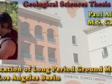 THESIS DEFENSE: Paul Alexander – Amplification of Long Period Ground Motion by the Los Angeles Basin