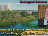 SEMINAR ON DEMAND: The Quaternary History and Groundwater Quality of San Diego's Mission Valley Aquifer – Richard Jackson