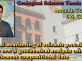 THESIS DEFENSE: May 8th @ 8:20am – Antonio Cusumano – Chemical weathering of volcanic protolith to bauxite ore: A geochemical analysis using major element compositional data