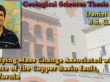 THESIS DEFENSE: May 8th @ 11:40am – Daniel Peppard – Quantifying Mass Change Associated with an Imbricate of the Copper Basin fault, SE California