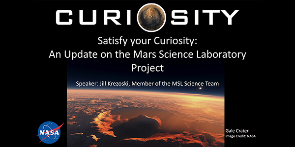 SEMINAR: February 18th, 2015 – Satisfy your Curiosity: An Update on the Mars Science Laboratory Project – Jill Krezoski