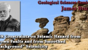 "Seminar: March 18, 2015 – PBR Constraints on Seismic Hazard from Known Faults and from Smoothed ""Background"" Seismicity: James Brune"