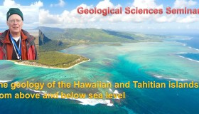 Seminar: October 14, 2015 – The geology of the Hawaiian and Tahitian islands – from above and below sea level:  Monte Marshall