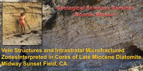 Seminar: October 7, 2015 – Vein Structures and Intrastratal Microfractured Zones Interpreted in Cores of Late Miocene Diatomite, Midway Sunset Field, CA